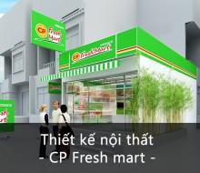 Thiết kế nội thất CP fresh mart